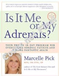 Is It Me or My Adrenals?: Your Proven 30-Day Program for Overcoming Adrenal Fatigue and Feeling Fantastic Again (Paperback)