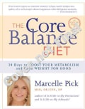 The Core Balance Diet: 28 Days to Boost Your Metabolism and Lose Weight for Good (Paperback)