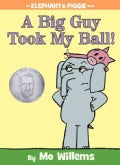A Big Guy Took My Ball! (Hardcover)