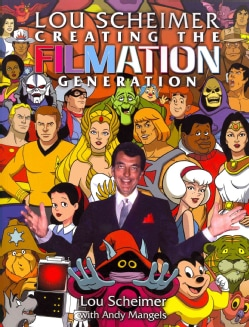 Lou Scheimer: Creating the Filmation Generation (Paperback)