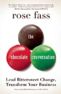 The Chocolate Conversation: Lead Bittersweet Change, Transform Your Business (Hardcover)