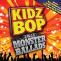 Kidz Bop Kids - Kidz Bop Sings Monster Ballads