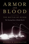 Armor and Blood: The Battle of Kursk: The Turning Point of World War II (Hardcover)