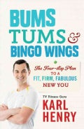 Bums, Tums & Bingo Wings: The Four-step Plan to a Fit, Firm, Fabulous New You (Paperback)