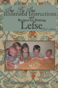 Step-by-Step Illustrated Instructions and Recipes for Making Lefse (Paperback)