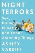 Night Terrors: Sex, Dating, Puberty, and Other Alarming Things (Paperback)