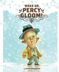 Wake Up, Percy Gloom! (Hardcover)