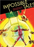 The Steve Ditko Archives 4: Impossible Tales (Hardcover)