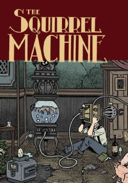 The Squirrel Machine (Paperback)