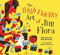 The High Fidelity Art of Jim Flora: Album Covers and Music Illustrations (Paperback)