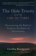 The Holy Trinity and the Law of Three: Discovering the Radical Truth at the Heart of Christianity (Paperback)