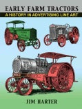 Early Farm Tractors: A History in Advertising Line Art (Hardcover)
