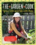 The Garden Cook: Grow, Cook and Eat With Kids (Paperback)