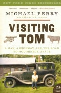 Visiting Tom: A Man, A Highway, and the Road to Roughneck Grace (Paperback)