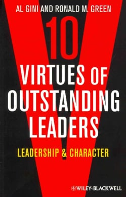 10 Virtues of Outstanding Leaders: Leadership & Character (Paperback)