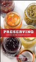 Preserving: Putting Up the Season's Bounty (Hardcover)