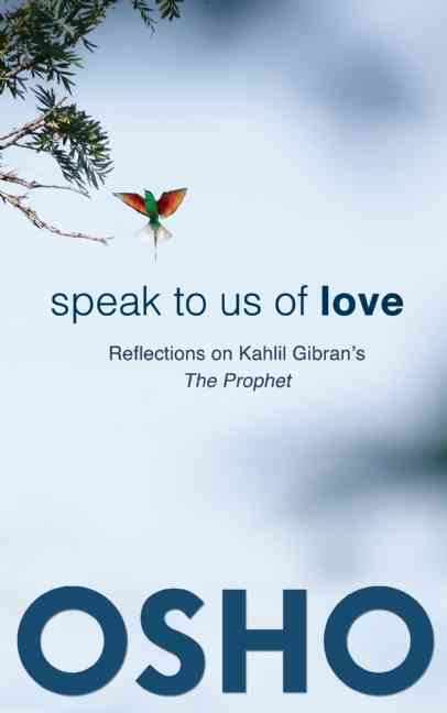 Speak to Us of Love: Reflections on Kahlil Gibran's the Prophet (Paperback)