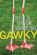 Gawky: Tales of an Extra Long Awkward Phase (Paperback)