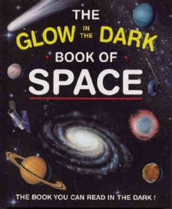 The Glow in the Dark Book of Space: The Book You Can Read in the Dark! (Hardcover)