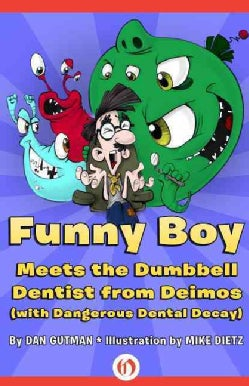 Funny Boy Meets the Dumbbell Dentist from Deimos (With Dangerous Dental Decay) (Paperback)