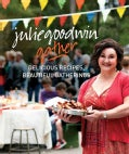 Gather: Delicious Recpes, Beautiful Gatherings (Hardcover)