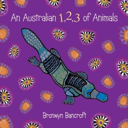 An Australian 1, 2, 3 of Animals (Board book)