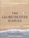 Globetrotter Diaries: 300 Tales, Tips and Tactics for Traveling the 7 Continents (Hardcover)