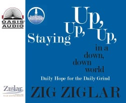 Staying Up, Up, Up in a Down, Down World: Daily Hope for the Daily Grind (CD-Audio)