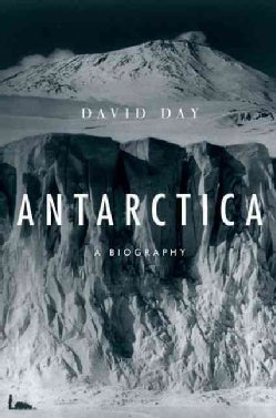 Antarctica: A Biography (Hardcover)