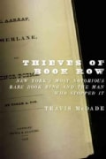 Thieves of Book Row: New York's Most Notorious Rare Book Ring and the Man Who Stopped It (Hardcover)