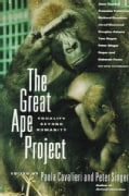 The Great Ape Project: Equality Beyond Humanity (Paperback)