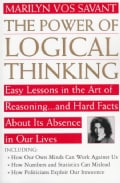 The Power of Logical Thinking: Easy Lessons in the Art of Reasoning...and Hard Facts About Its Absence in Our Lives (Paperback)