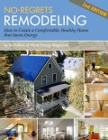 No-Regrets Remodeling: How to Create a Comfortable, Healthy Home That Saves Energy (Paperback)