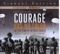 Courage Has No Color True Story of the Triple Nickles: America's First Black Paratroopers (CD-Audio)