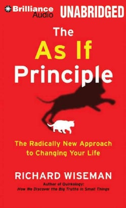 The As If Principle: The Radically New Approach to Changing Your Life: Library Edition (CD-Audio)