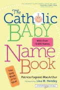 The Catholic Baby Name Book (Paperback)