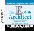 The E-Myth Architect: Why Most Architectural Firms Don't Work and What to Do About It (CD-Audio)