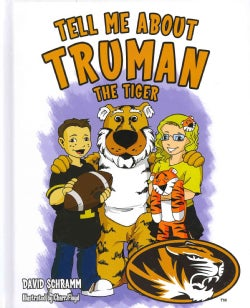 Tell Me About Truman the Tiger (Hardcover)