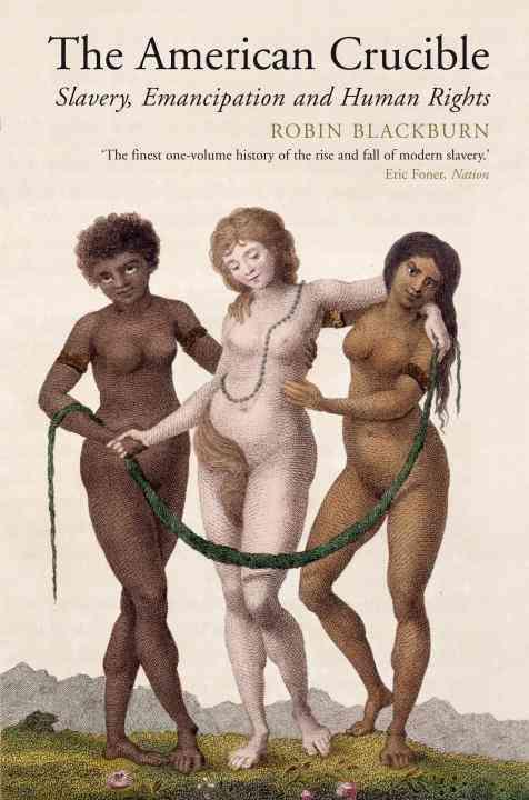 The American Crucible: Slavery, Emancipation and Human Rights (Paperback)