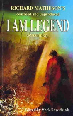 Richard Matheson's Censored and Unproduced I Am Legend Screenplay (Paperback)