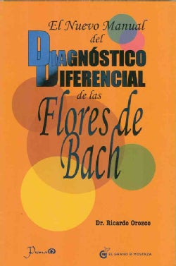 Nuevo manual del dignostico diferencial de la Flores de Bach / The new handbook of Bach Flower remedies (Paperback)