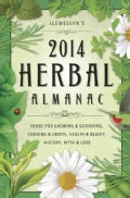 Llewellyn's Herbal Almanac 2014: Herbs for Growing & Gathering, Cooking & Crafts, Health & Beauty, History, Myth ... (Paperback)