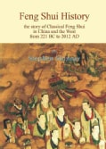 Feng Shui History: The story of Classical Feng Shui in China and the West from 221 BC to 2012 AD (Hardcover)