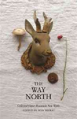 The Way North: Collected Upper Peninsula New Works (Paperback)