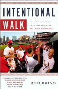 Intentional Walk: An Inside Look at the Faith That Drives the St. Louis Cardinals (Paperback)