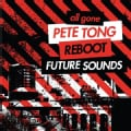 ALL GONE PETE TONG & REBOOT FUTURE UNDERGROUND - ALL GONE PETE TONG & REBOOT FUTURE UNDERGROUND