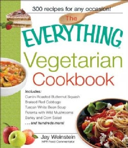 The Everything Vegetarian Cookbook: 300 Healthy Recipes Everyone Will Enjoy (Paperback)