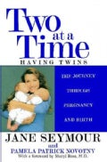 Two at a Time: Having Twins, the Journey Through Pregnancy and Birth (Paperback)