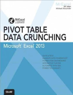 Excel 2013 Pivot Table Data Crunching (Paperback)