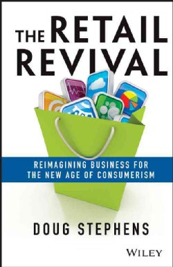 The Retail Revival: Reimagining Business for the New Age of Consumerism (Hardcover)